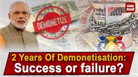 2 Years Of Demonetisation: Success or...